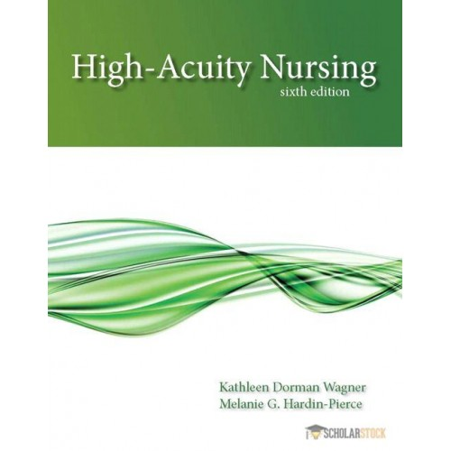Solution Manual for High-Acuity Nursing, 6/E 6th Edition : 0133026922