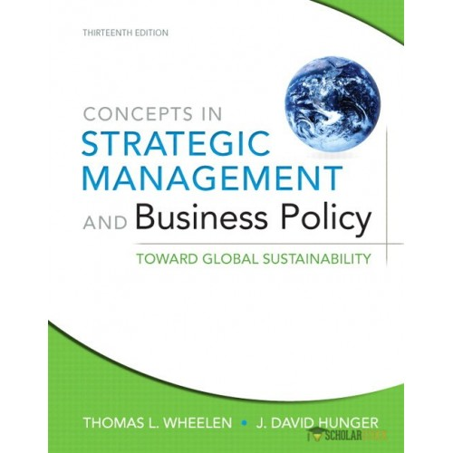 Solution Manual for Concepts in Strategic Management and Business Policy: Toward Global Sustainability, 13/E 13th Edition : 0133052591