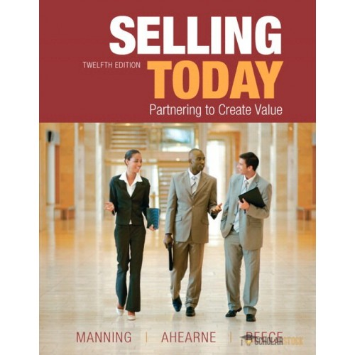 Test bank for Selling Today, 12/E 12th Edition : 013325092X