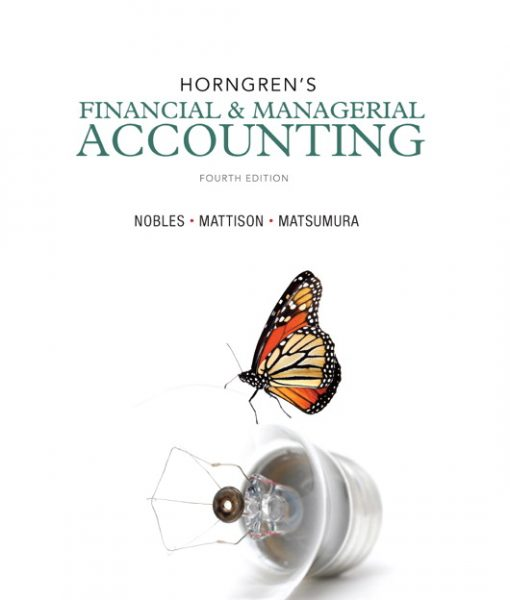 Test Bank for Horngren's Financial & Managerial Accounting, 4/E 4th Edition Tracie L. Nobles, Brenda L. Mattison, Ella Mae Matsumura