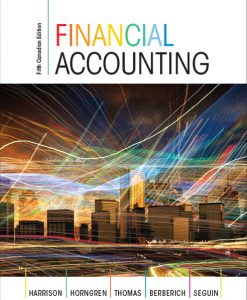Solution Manual for Financial Accounting, Fifth Canadian Edition 5/E 5th Edition Walter T. Harrison, T. Horngren, C. William Thomas, Greg Berberich, Catherine Seguin