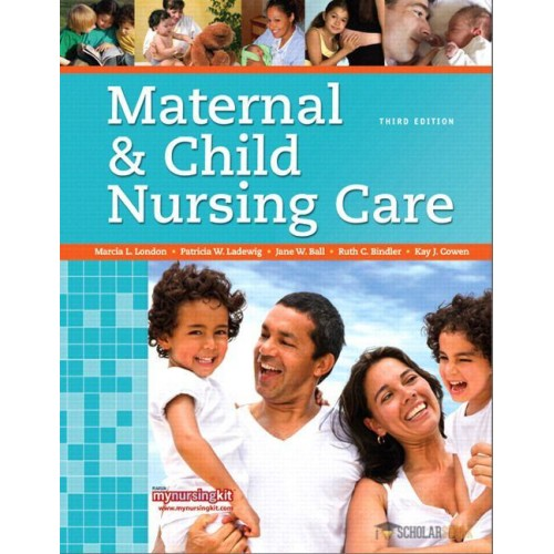 Solution Manual for Maternal & Child Nursing Care, 3/E 3rd Edition : 0133483126