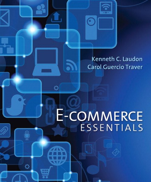 Solution Manual for E-Commerce Essentials Kenneth Laudon, Carol Traver