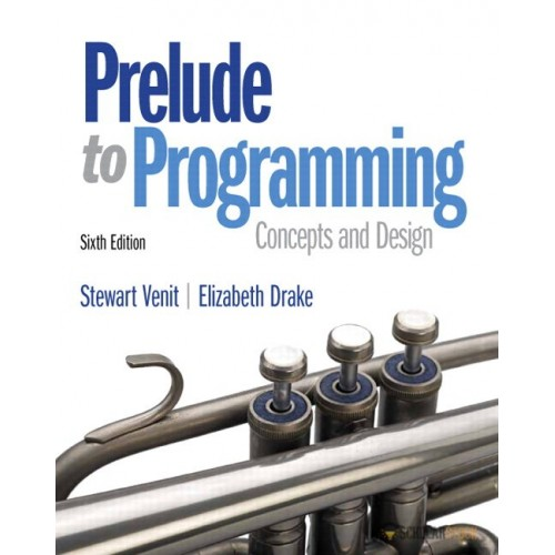 Solution Manual for Prelude to Programming, 6/E 6th Edition : 013374163X