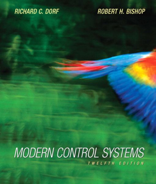 Solution Manual for Modern Control Systems 12th Edition by Dorf
