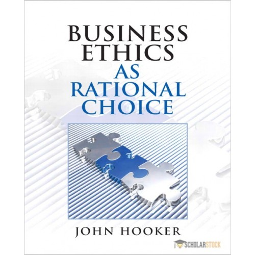 Solution Manual for Business Ethics as Rational Choice : 0136118674