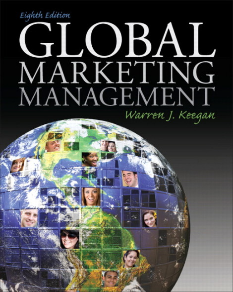 Solution Manual for Global Marketing Management, 8/E 8th Edition. Warren J. Keegan