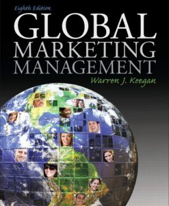 Test bank for Global Marketing Management, 8/E 8th Edition. Warren J. Keegan