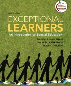 Test Bank for Exceptional Learners: An Introduction to Special Education, 12/E 12th Edition Daniel P. Hallahan, James M. Kauffman, Paige C. Pullen