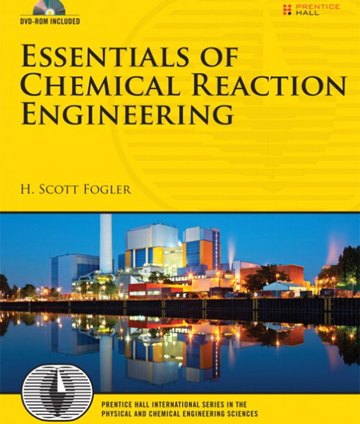 Solution Manual for Essentials of Chemical Reaction Engineering by Fogler