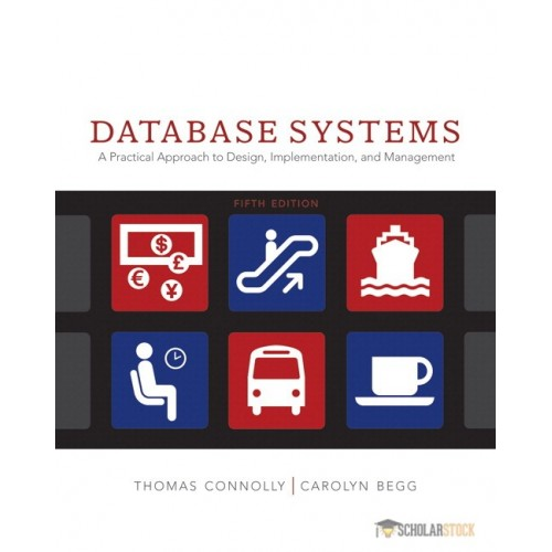 Solution Manual for Database Systems: A Practical Approach to Design, Implementation and Management, 5/E 5th Edition : 0321523067