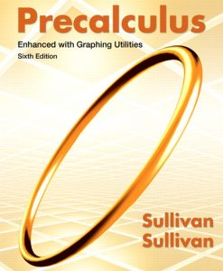 Solution Manual for Precalculus Enhanced with Graphing Utilities Michael Sullivan, Michael Sullivan III