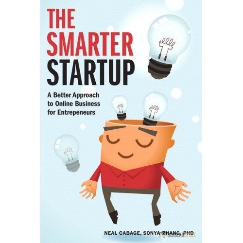 Solution Manual for Smarter Startup, The: A Better Approach to Online Business for Entrepreneurs : 0321905016