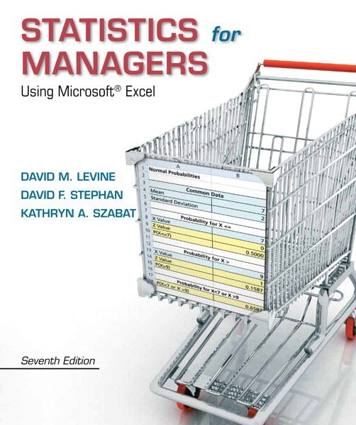 Solution Manual for Statistics for Managers Using Microsoft Excel, 7/E 7th Edition David M. Levine, David F. Stephan, Kathryn A. Szabat