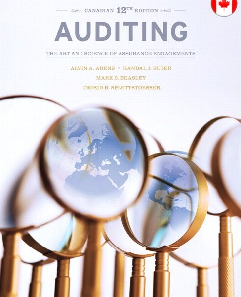 Test Bank for Auditing: The Art and Science of Assurance Engagements, Canadian 12/E 12th Edition Alvin A. Arens, Randal J. Elder, Mark S. Beasley, Ingrid B. Splettstoesser