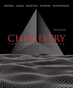 Solution manual for Chemistry: The Central Science 12/E Brown, LeMay, Bursten, Murphy, woodward