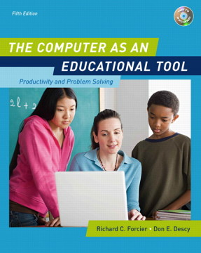 Test Bank for The Computer as an Educational Tool: Productivity and Problem Solving, 5/E 5th Edition Richard C. Forcier, Don E. Descy