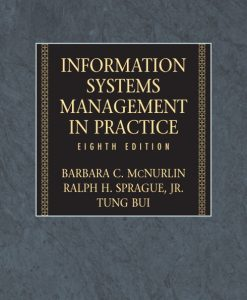 Test Bank for Information Systems Management, Barbara McNurlin, Ralph Sprague, Tung Bui8/E 8th Edition