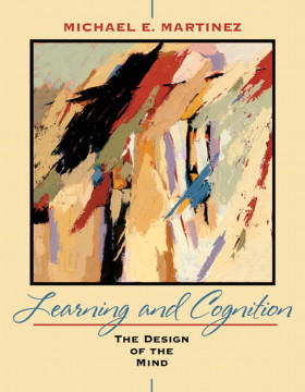 Test Bank for Learning and Cognition: The Design of the Mind Michael E. Martinez