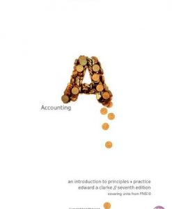 Solution Manual for Accounting An Introduction to Principles and Practice 7th Edition by Clarke