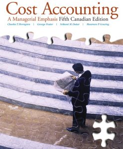 Test Bank for Cost Accounting A Managerial Emphasis 5th Canadian Edition by Horngren