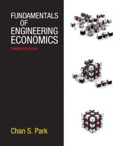 Solution Manual for Fundamentals of Engineering Economics, 3/E 3rd Edition Chan S. Park