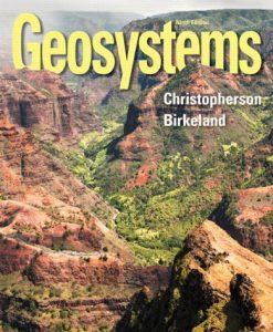 Geosystems An Introduction to Physical Geography Christopherson 9th Edition Test Bank