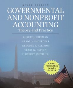 Solution Manual for Governmental and Nonprofit Accounting Theory and Practice 9th Edition by Freeman