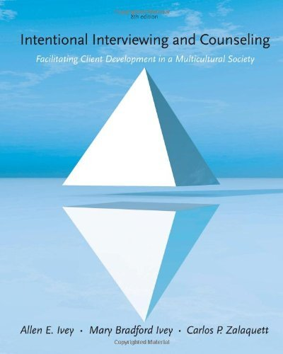 Intentional Interviewing and Counseling Facilitating Client Development in a Multicultural Society Ivey 8th Edition Test Bank