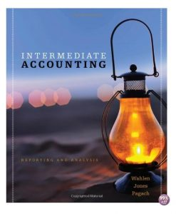 Solution Manual for Intermediate Accounting Reporting and Analysis 1st Edition by Wahlen
