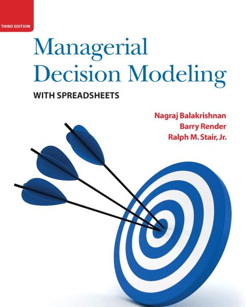 Solution Manual for Managerial Decision Modeling with Spreadsheets 3rd Edition by Balakrishnan