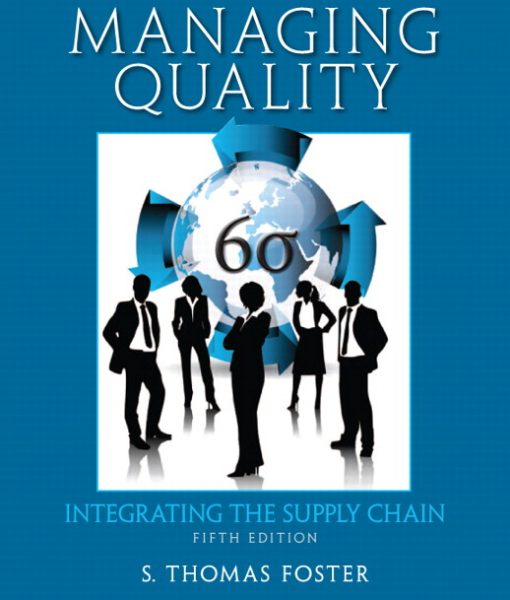 Solution Manual for Managing Quality Integrating the Supply Chain 5th Edition by Foster