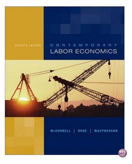 Test Bank for Contemporary Labor Economics 10th Edition by McConnell
