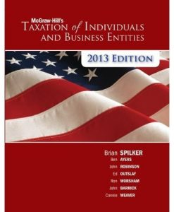 McGraw-Hill's Taxation of Individuals and Business Entities 2013 edition Spilker 4th Edition Test Bank