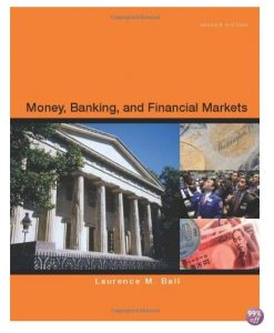 Test Bank for Money Banking and Financial Markets 2nd Edition by Ball