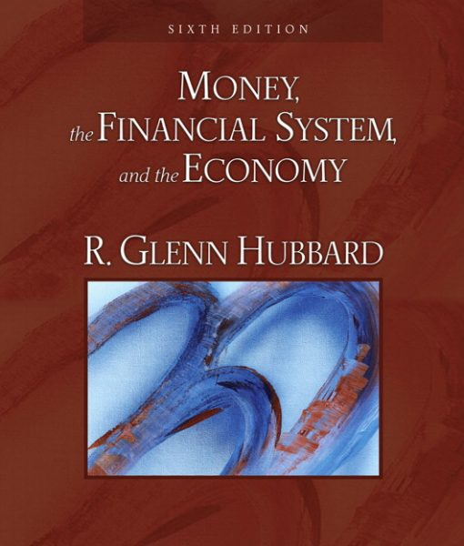 Test Bank for Money the Financial System and the Economy 6th Edition by Hubbard