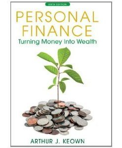 Personal Finance Turning Money into Wealth Keown 6th Edition Test Bank