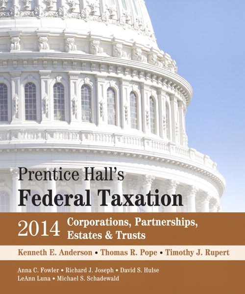 Test Bank for Prentice Hall's Federal Taxation 2014 Corporations, Partnerships, Estates & Trusts, 27/E 27th Edition Kenneth E. Anderson, Thomas R. Pope, Timothy J. Rupert