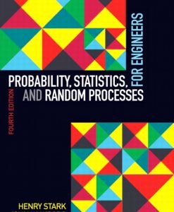 Solution Manual for Probability, Statistics, and Random Processes for Engineers, 4/E 4th Edition Henry Stark, John Woods
