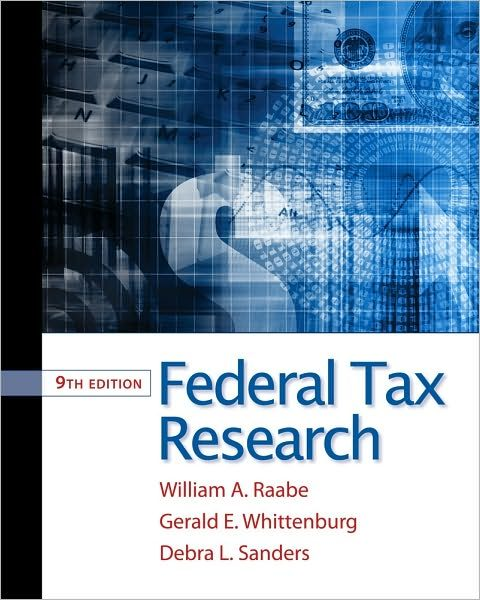 Test Bank for Federal Tax Research, 9th Edition by Raabe