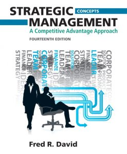 Solution Manual and Case Solutions for Strategic Management A Competitive Advantage Approach 14th Edition by David