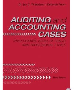 Solution Manual for Auditing and Accounting Cases Investigating Issues of Fraud and Professional Ethics 3rd Edition by Thibodeau