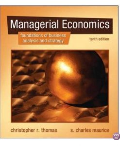 Solution Manual for Managerial Economics Foundations of Business Analysis and Strategy 11th Edition by Thomas