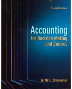Test Bank for Accounting for Decision Making and Control, 7th Edition: Jerold Zimmerman