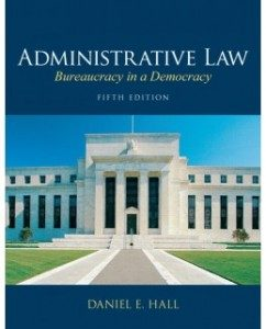 Test Bank for Administrative Law: Bureaucracy in a Democracy, 5th Edition: Daniel E. Hall