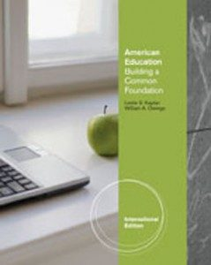 Test Bank for American Education Building a Common Foundation, 1st Edition: Kaplan