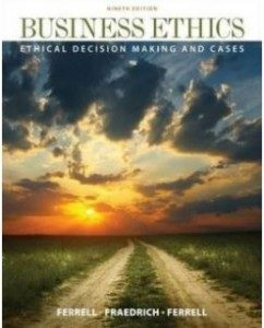 Test Bank for Business Ethics: Ethical Decision Making & Cases, 9th Edition: O. C. Ferrell