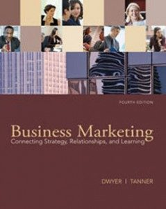 Test Bank for Business Marketing Connecting Strategy Relationships and Learning, 4th Edition: Dwyer