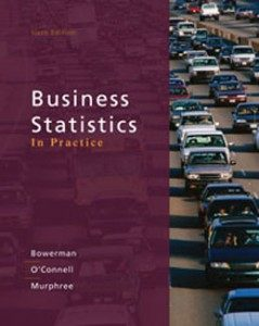 Test Bank for Business Statistics in Practice, 6th Edition: Bowerman