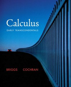 Solution Manual for Calculus: Early Transcendentals William L. Briggs, Lyle Cochran